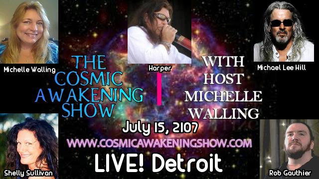 The Cosmic Awakening Show LIVE Detroit